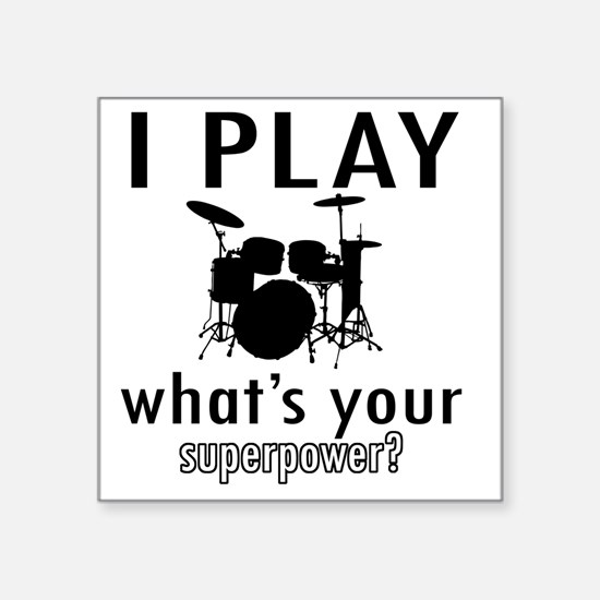 "I play Drums Square Sticker 3"" x 3"""