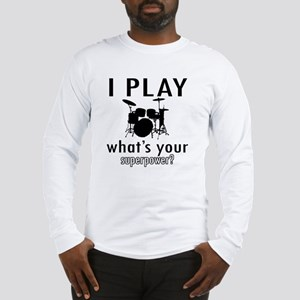 I play Drums Long Sleeve T-Shirt