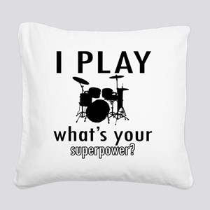 I play Drums Square Canvas Pillow