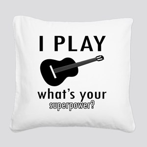 I play Guitar Square Canvas Pillow