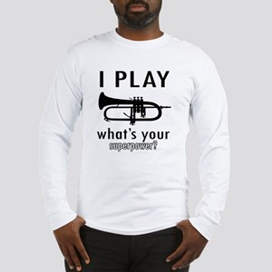 I play Trumpet Long Sleeve T-Shirt