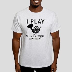 I play French horn Light T-Shirt