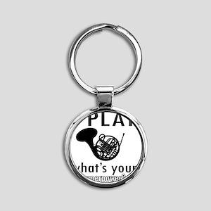 I play French horn Round Keychain