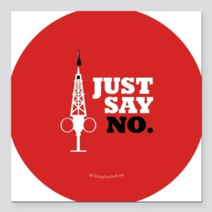"Hypo-Derrick - Just Say  Square Car Magnet 3"" x 3"""