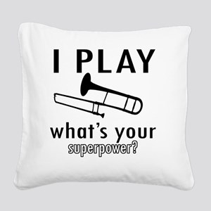 I play Trombone Square Canvas Pillow