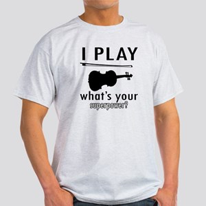 I play Violin Light T-Shirt