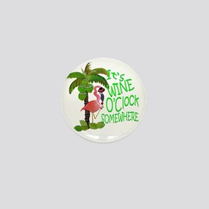 Its Wine OClock Somewhere Mini Button