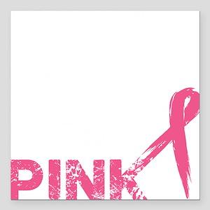 "Real men wear pink Square Car Magnet 3"" x 3"""