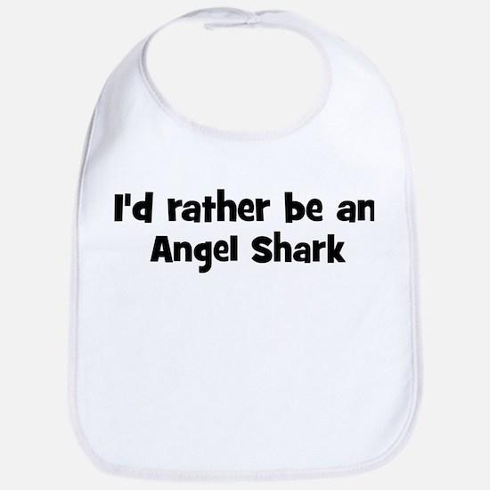 Rather be a Angel Shark Bib