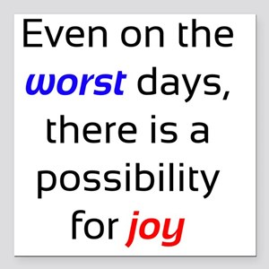 "Possibility For Joy Square Car Magnet 3"" x 3"""
