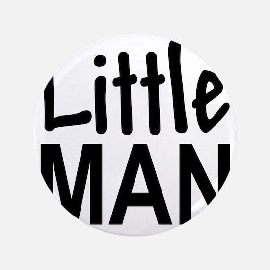 """Little Man: 3.5"""" Button"""