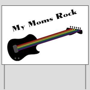 My Moms Rock Yard Sign