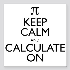 """Keep Calm and Calculate  Square Car Magnet 3"""" x 3"""""""