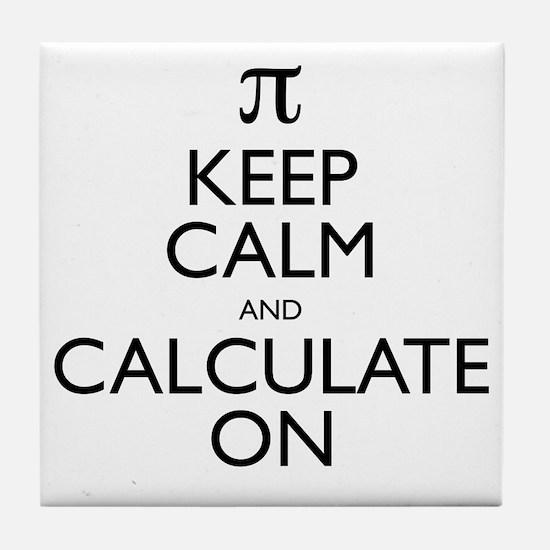 Keep Calm and Calculate On Tile Coaster