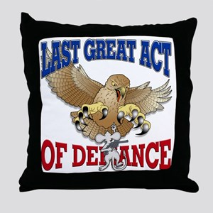 Last Act of Defiance -v3 Throw Pillow