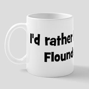 Rather be a Flounder Mug