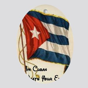 Funny quote about being cuban Oval Ornament