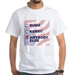 Anybody Else White T-Shirt