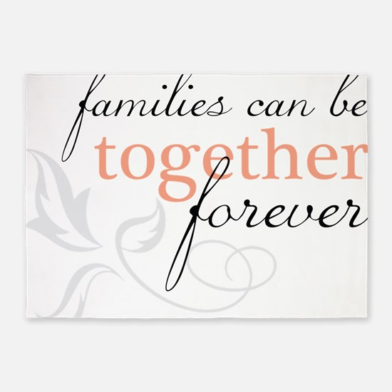 Families Can Be Together 5'x7'Area Rug