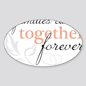 Families Can Be Together Sticker (Oval)