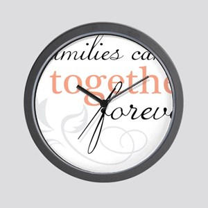 Families Can Be Together Wall Clock
