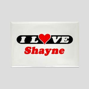I Love Shayne Rectangle Magnet