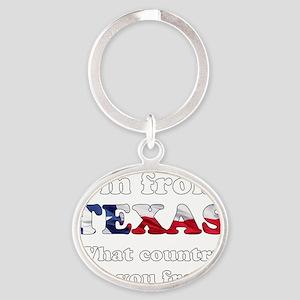 Im from Texas Oval Keychain