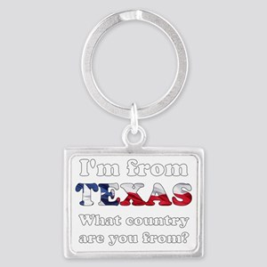 Im from Texas Landscape Keychain