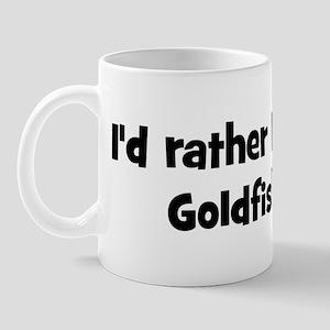 Rather be a Goldfish Mug