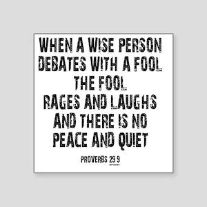 """Proverbs 29 9 Square Sticker 3"""" x 3"""""""