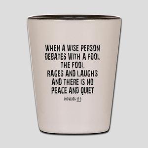 Proverbs 29 9 Shot Glass