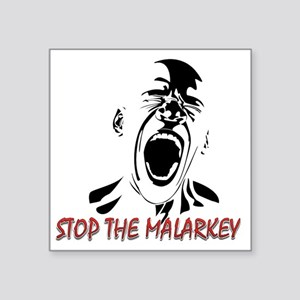 "Stop the malarkey Square Sticker 3"" x 3"""
