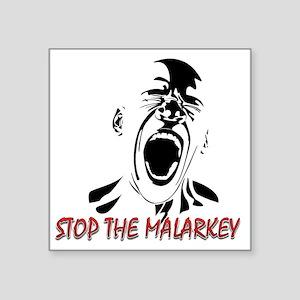 """Stop the malarkey Square Sticker 3"""" x 3"""""""