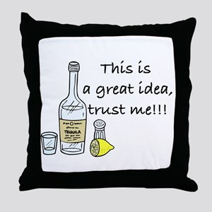 great idea tequila Throw Pillow