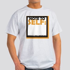 Note to Self Light T-Shirt