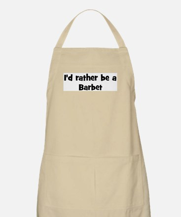 Rather be a Barbet BBQ Apron