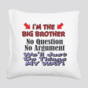IM THE BIG BROTHER Square Canvas Pillow