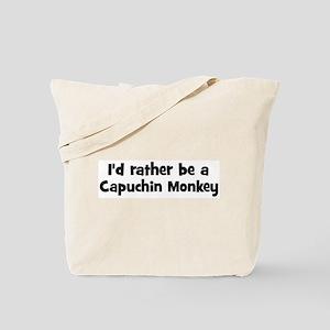 Rather be a Capuchin Monkey Tote Bag