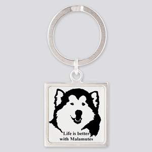 Life is better with Malamutes Square Keychain