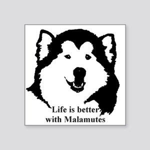 "Life is better with Malamut Square Sticker 3"" x 3"""