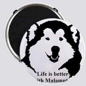 Life is better with Malamutes Magnet
