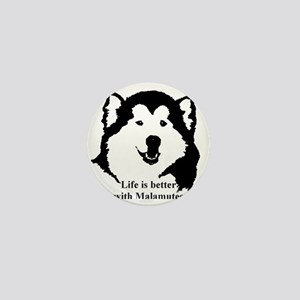 Life is better with Malamutes Mini Button