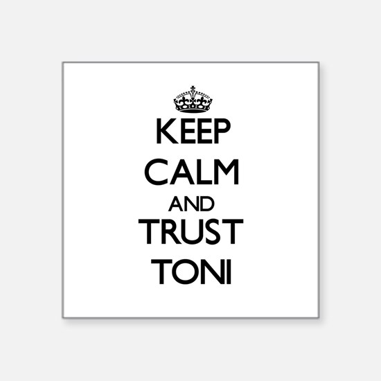 Keep Calm and trust Toni Sticker