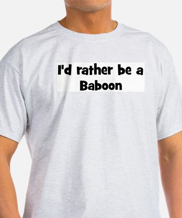Rather be a Baboon T-Shirt