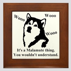 Its a Malamute Thing.. Framed Tile