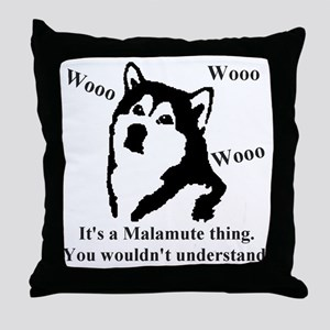 Its a Malamute Thing.. Throw Pillow