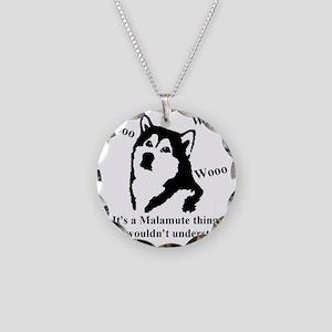 Its a Malamute Thing.. Necklace Circle Charm
