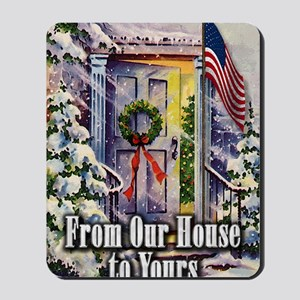 From Our Winter House to Yours Mousepad