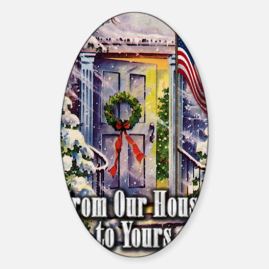 From Our Winter House to Yours Sticker (Oval)