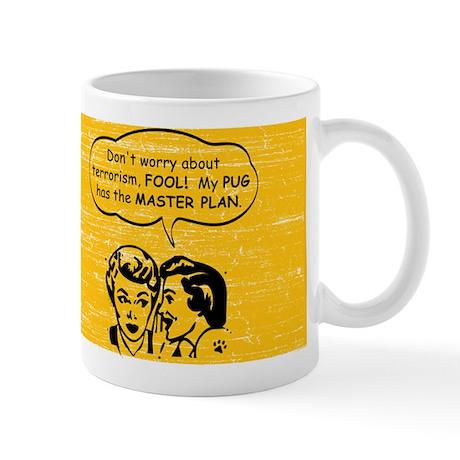 My Pug has the Master Plan! coffee Mug